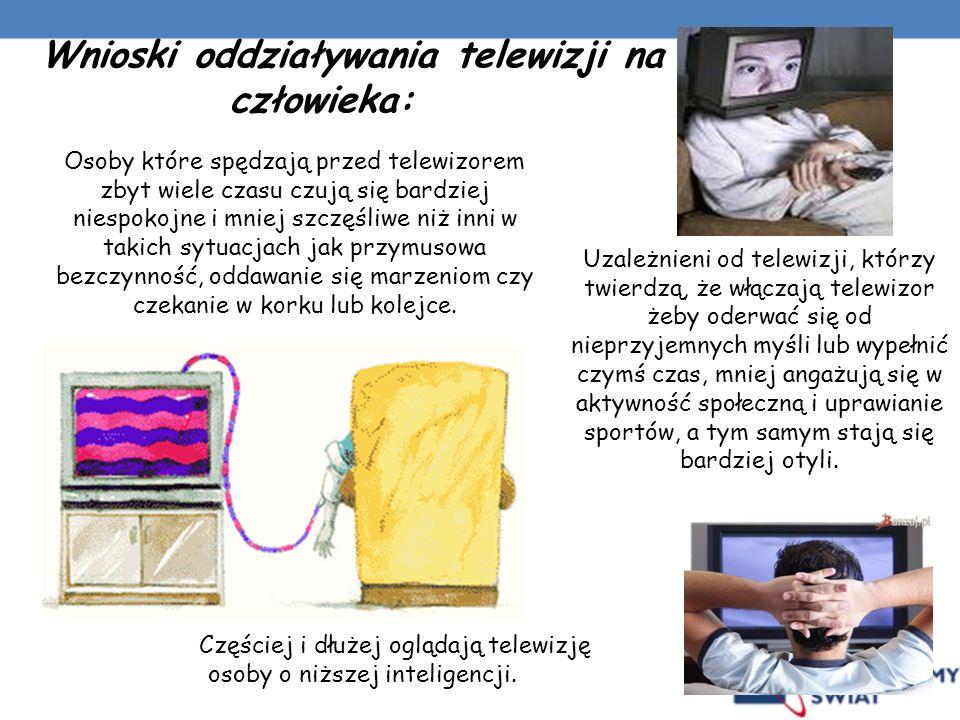 Wnioski oddziaływania telewizji na człowieka: