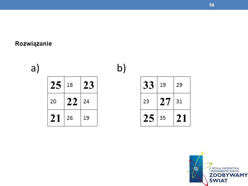 Rozwiązanie a) b) 25. 18. 23. 33. 19. 29. 20. 22. 24. 23. 27.