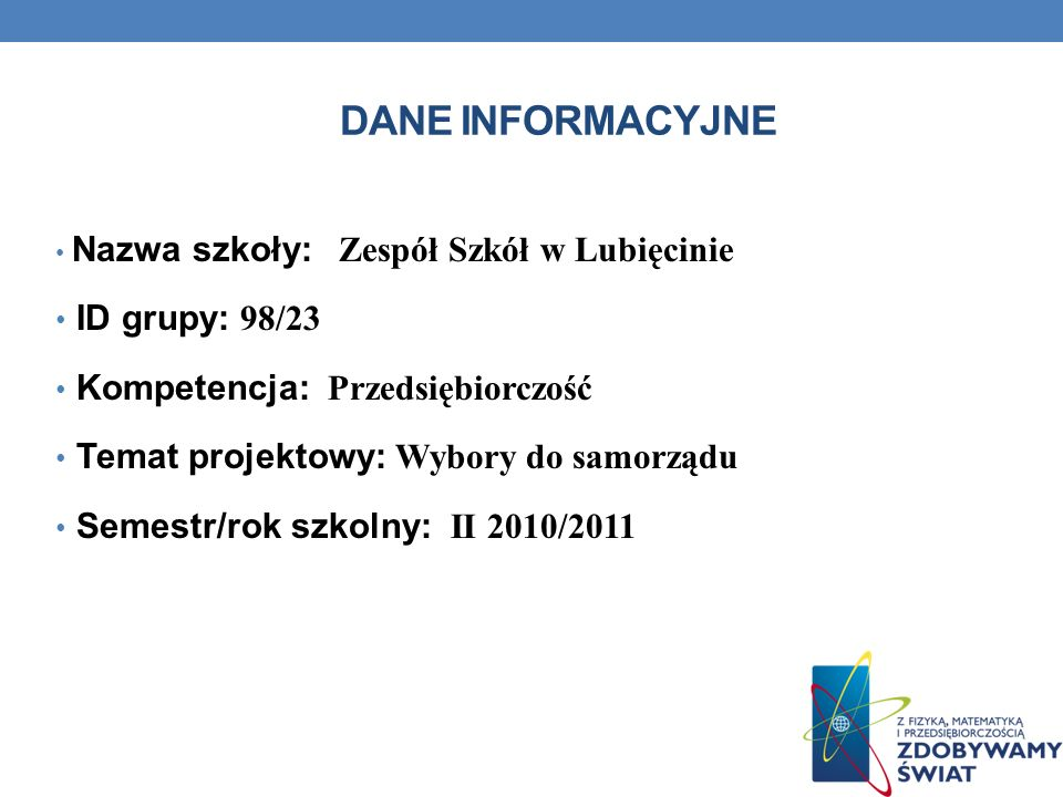 DANE INFORMACYJNE ID grupy: 98/23 Kompetencja: Przedsiębiorczość