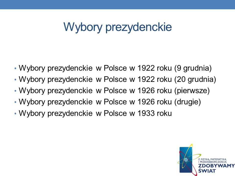 Wybory prezydenckie Wybory prezydenckie w Polsce w 1922 roku (9 grudnia) Wybory prezydenckie w Polsce w 1922 roku (20 grudnia)