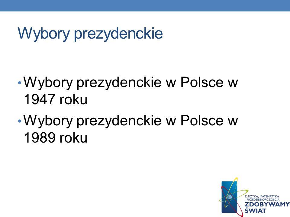Wybory prezydenckie Wybory prezydenckie w Polsce w 1947 roku