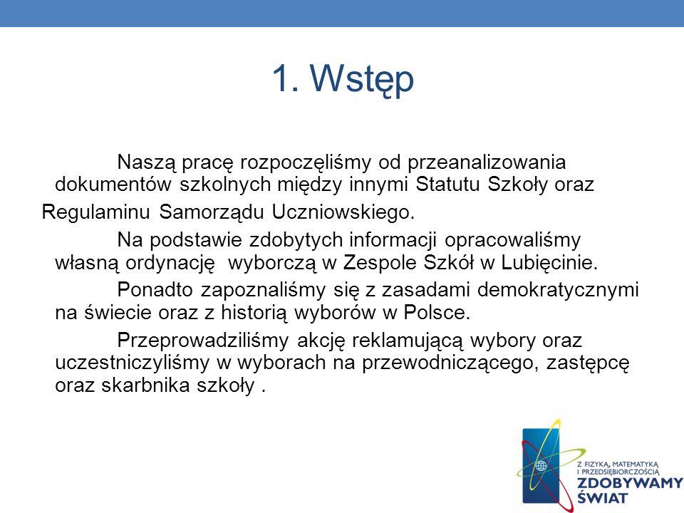 1. Wstęp Naszą pracę rozpoczęliśmy od przeanalizowania dokumentów szkolnych między innymi Statutu Szkoły oraz.