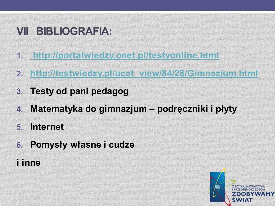 Vii Bibliografia: http://portalwiedzy.onet.pl/testyonline.html