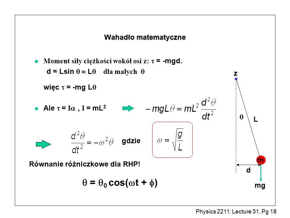  = 0 cos(t + ) Wahadło matematyczne