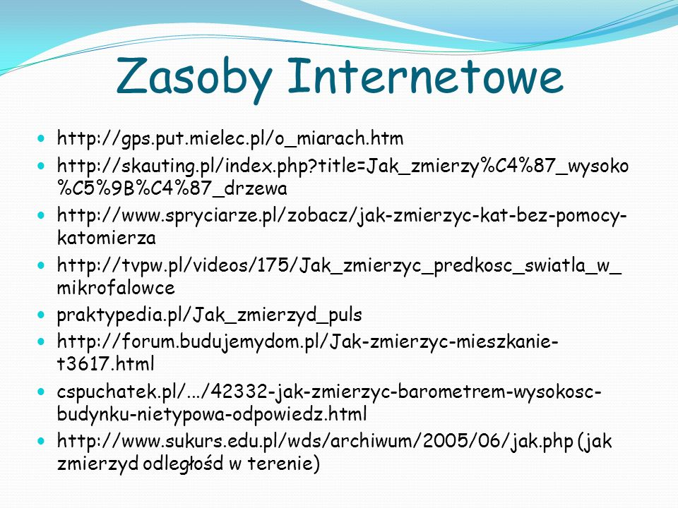 Zasoby Internetowe http://gps.put.mielec.pl/o_miarach.htm