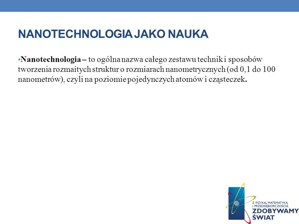 Nanotechnologia jako nauka