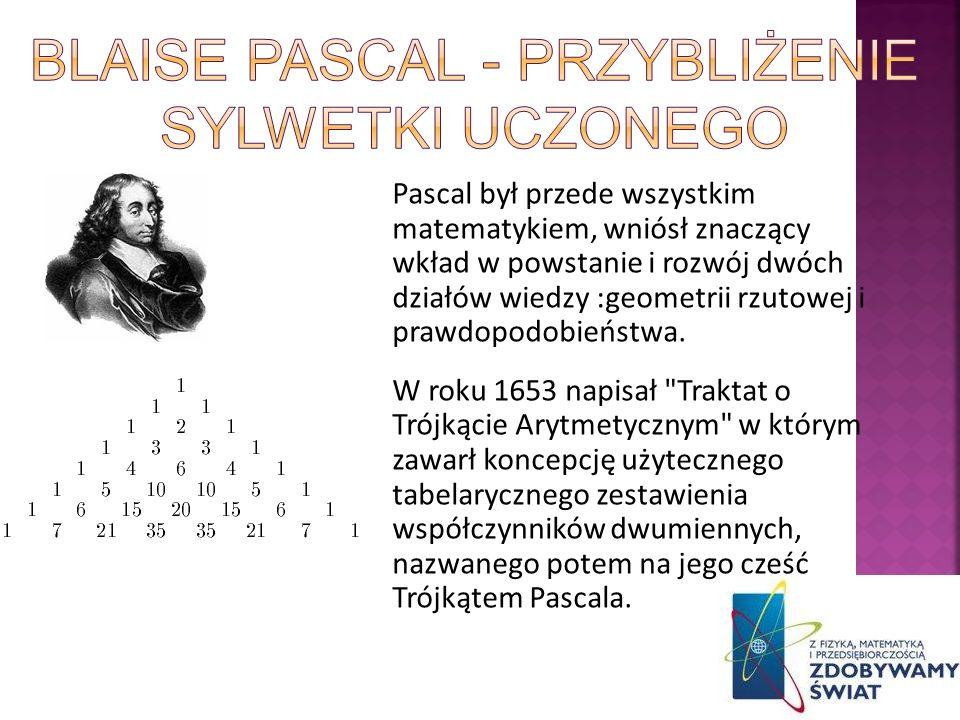 Blaise pascal - Przybliżenie sylwetki Uczonego