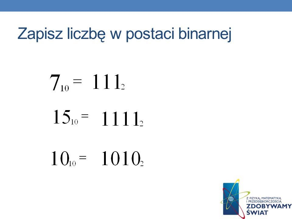 Zapisz liczbę w postaci binarnej