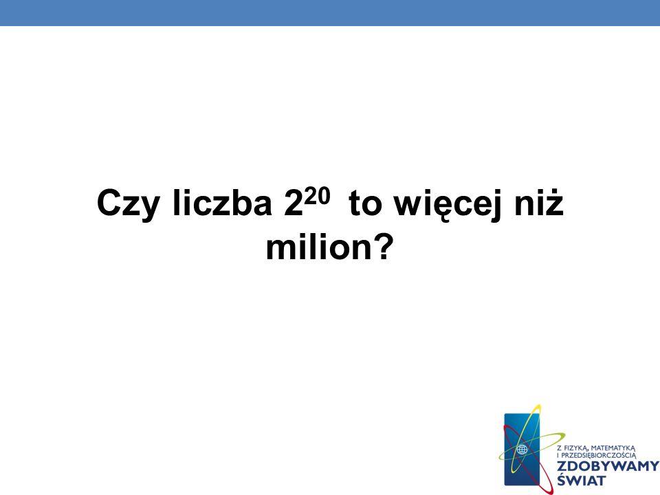 Czy liczba 220 to więcej niż milion