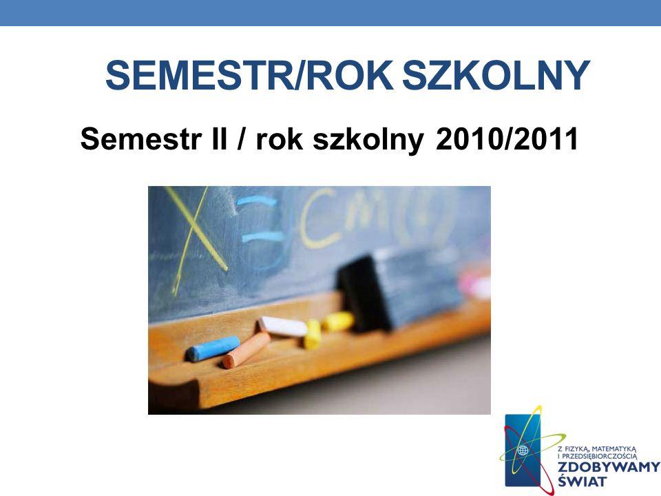 Semestr II / rok szkolny 2010/2011