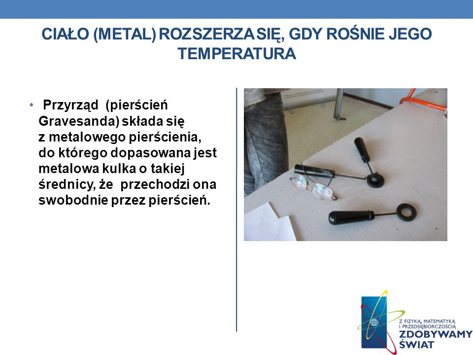 Ciało (metal) rozszerza się, gdy rośnie jego temperatura