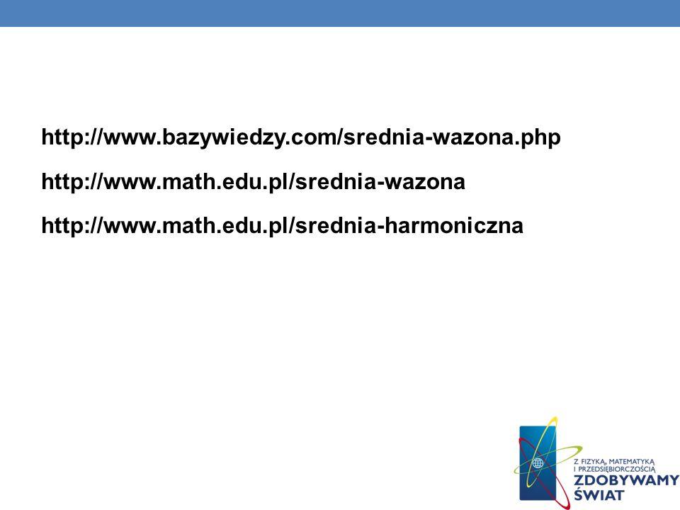 http://www. bazywiedzy. com/srednia-wazona. php http://www. math. edu