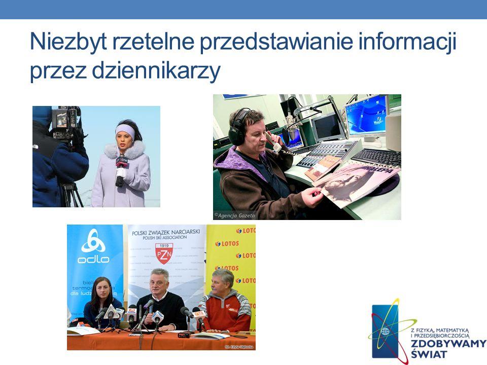 Niezbyt rzetelne przedstawianie informacji przez dziennikarzy