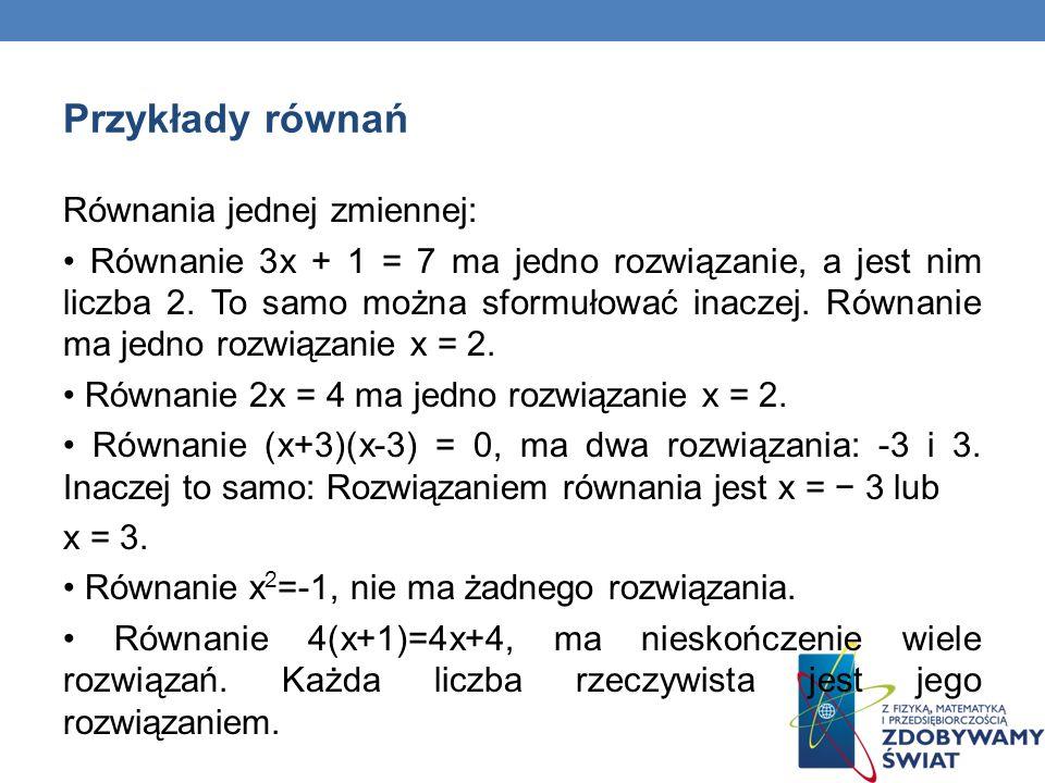 Przykłady równań Równania jednej zmiennej: