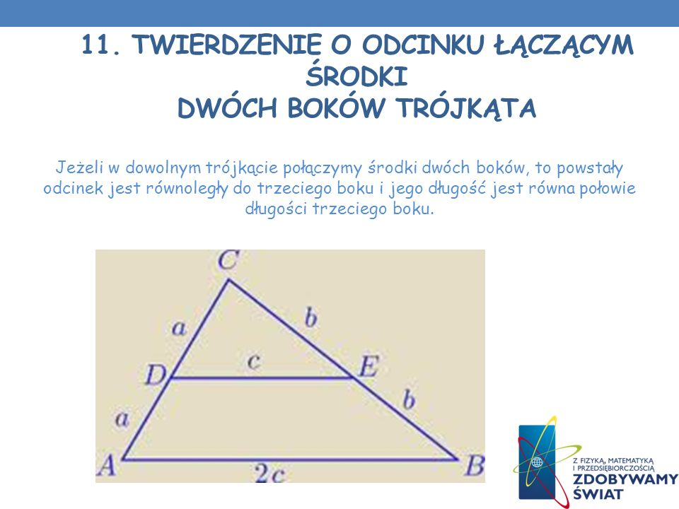 11. Twierdzenie o odcinku łączącym środki dwóch boków trójkąta