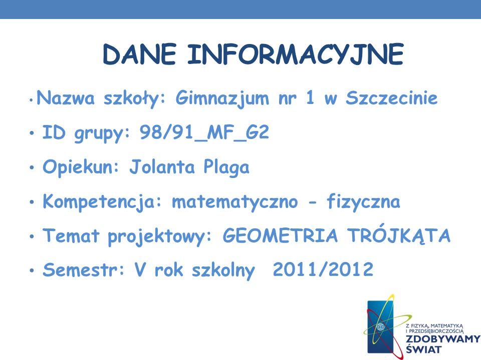 Dane INFORMACYJNE ID grupy: 98/91_MF_G2 Opiekun: Jolanta Plaga