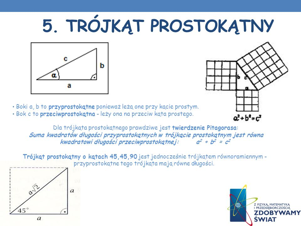 Dla trójkąta prostokątnego prawdziwe jest twierdzenie Pitagorasa:
