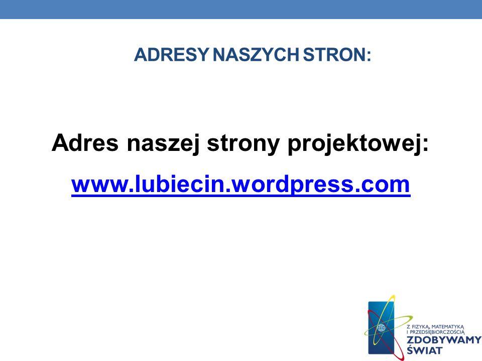 Adres naszej strony projektowej: www.lubiecin.wordpress.com