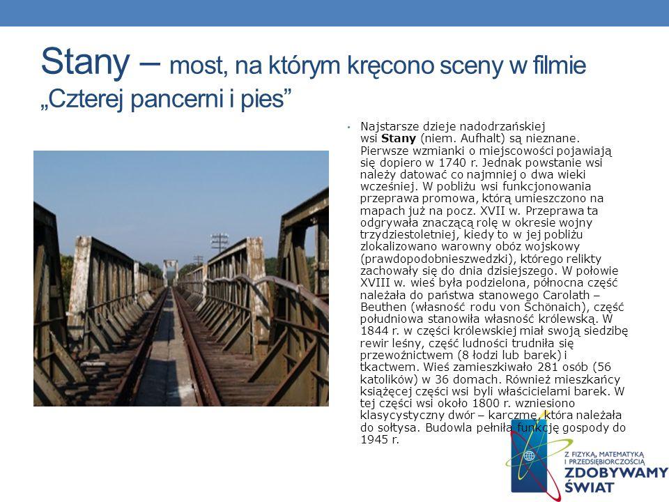 """Stany – most, na którym kręcono sceny w filmie """"Czterej pancerni i pies"""