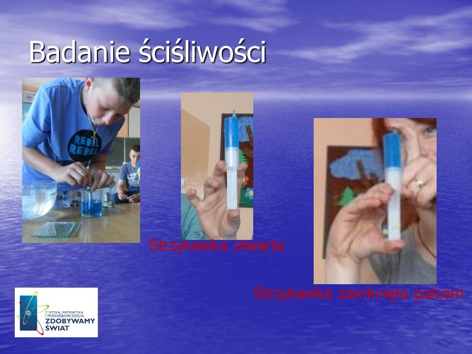 Badanie ściśliwości Strzykawka otwarta Strzykawka zamknięta palcem