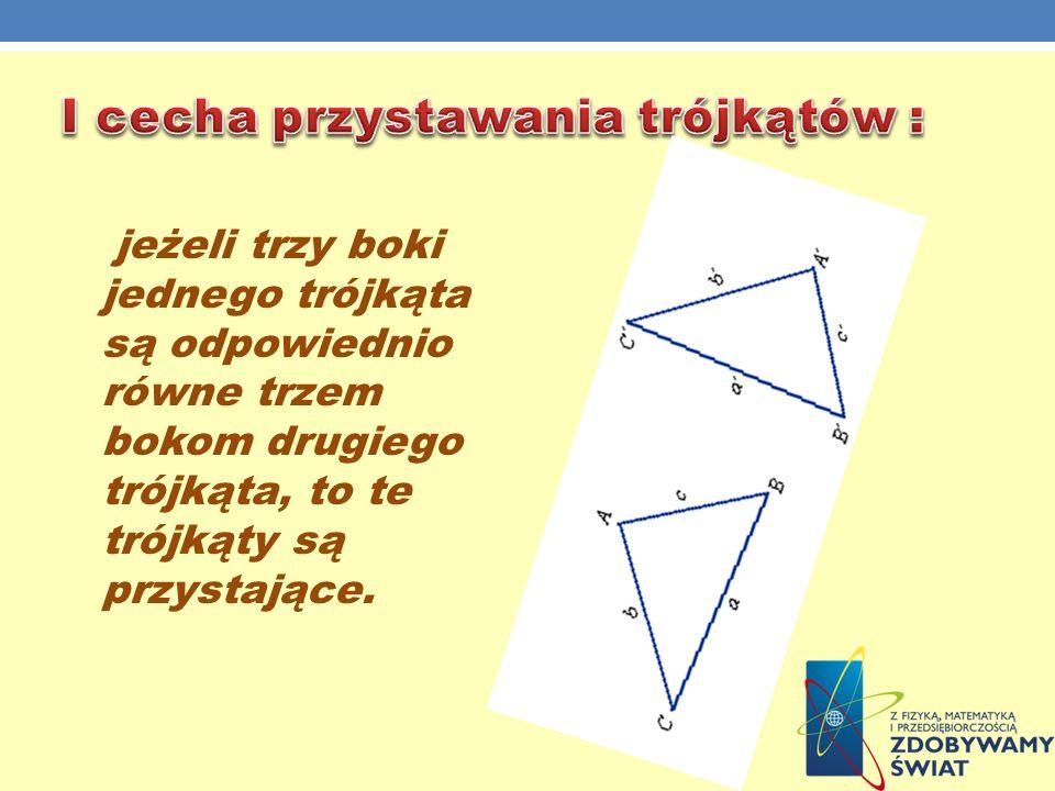 I cecha przystawania trójkątów :