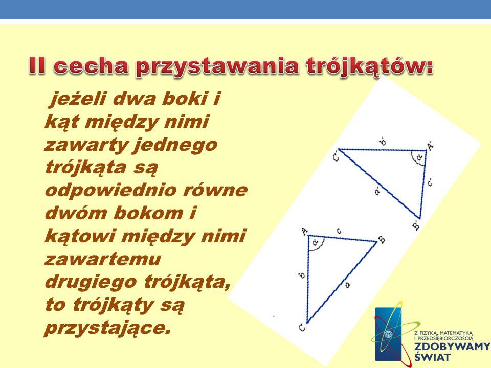 II cecha przystawania trójkątów: