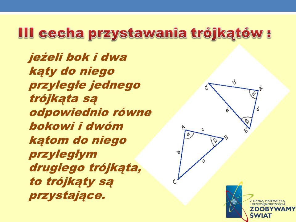 III cecha przystawania trójkątów :