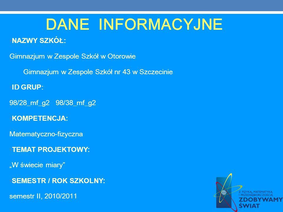 DANE INFORMACYJNE NAZWY SZKÓŁ: Gimnazjum w Zespole Szkół w Otorowie