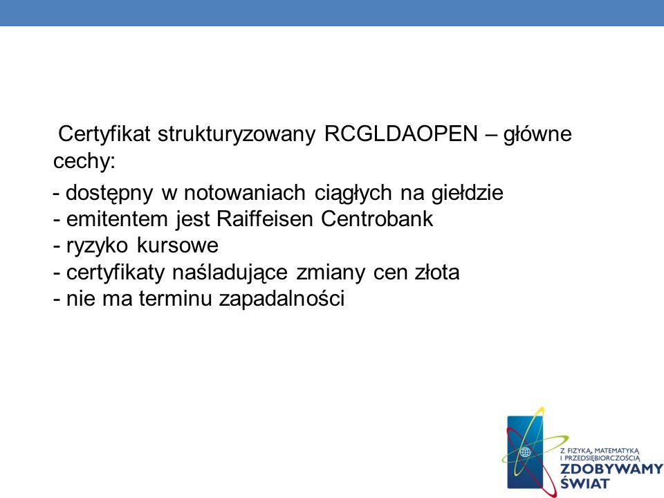 Certyfikat strukturyzowany RCGLDAOPEN – główne cechy: