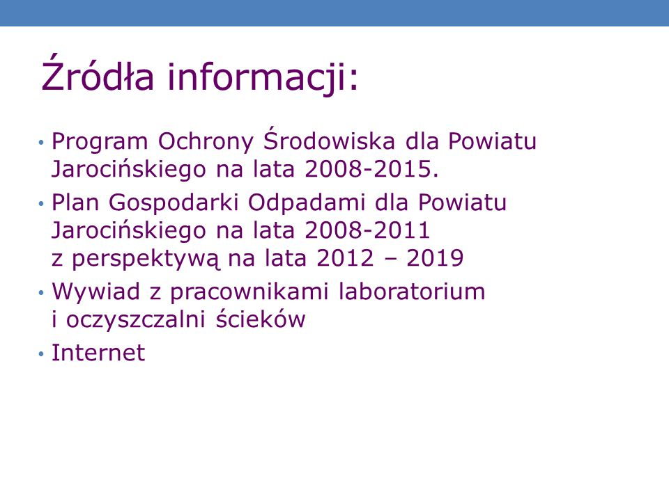 Źródła informacji: Program Ochrony Środowiska dla Powiatu Jarocińskiego na lata 2008-2015.