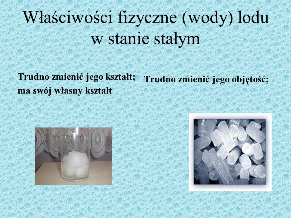 Właściwości fizyczne (wody) lodu w stanie stałym