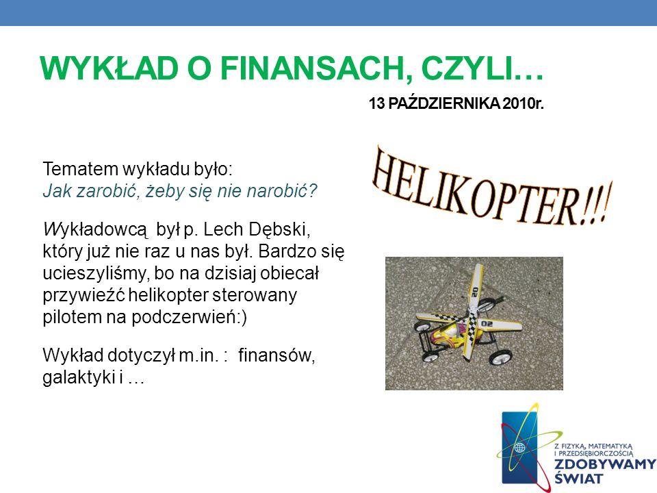 WYKŁAD O FINANSACH, CZYLI… 13 PAŹDZIERNIKA 2010r.