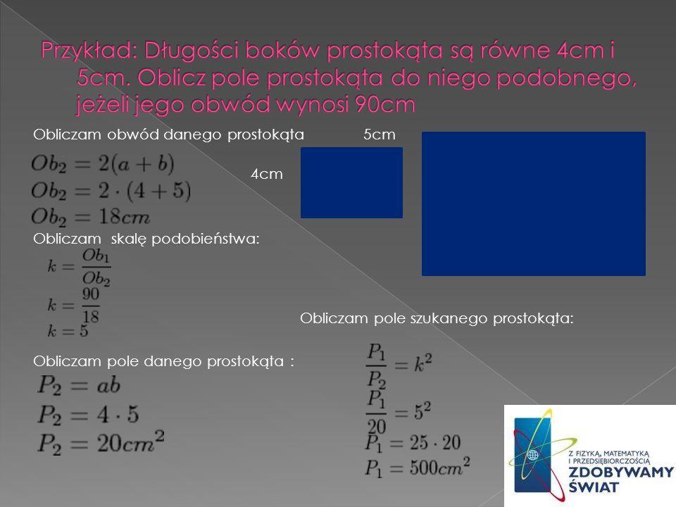 Przykład: Długości boków prostokąta są równe 4cm i 5cm