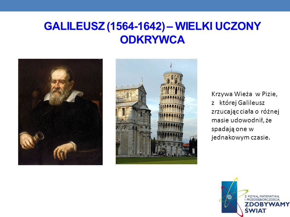 Galileusz (1564-1642) – wielki uczony odkrywca