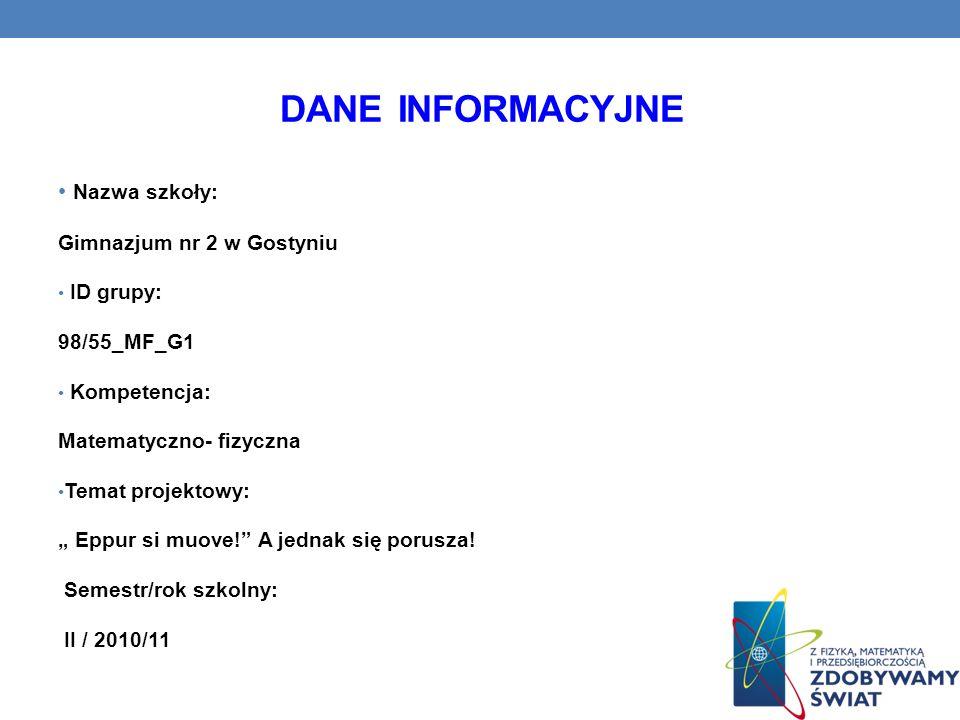 Dane Informacyjne Nazwa szkoły: Gimnazjum nr 2 w Gostyniu ID grupy: