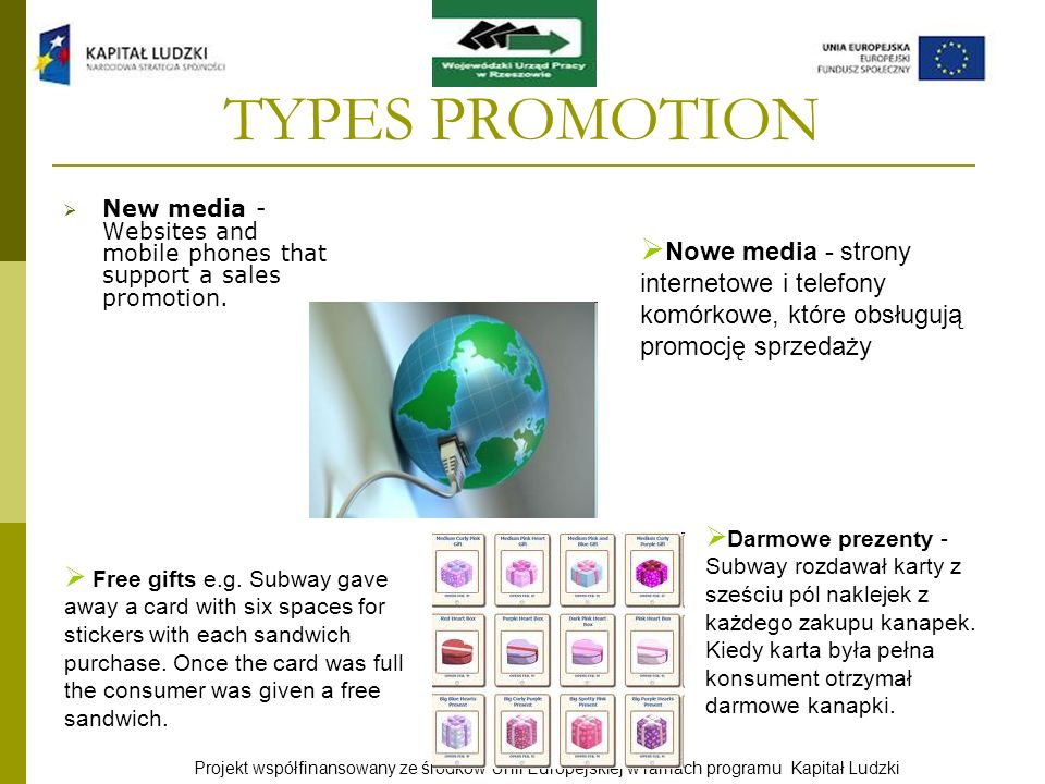 TYPES PROMOTION New media - Websites and mobile phones that support a sales promotion.