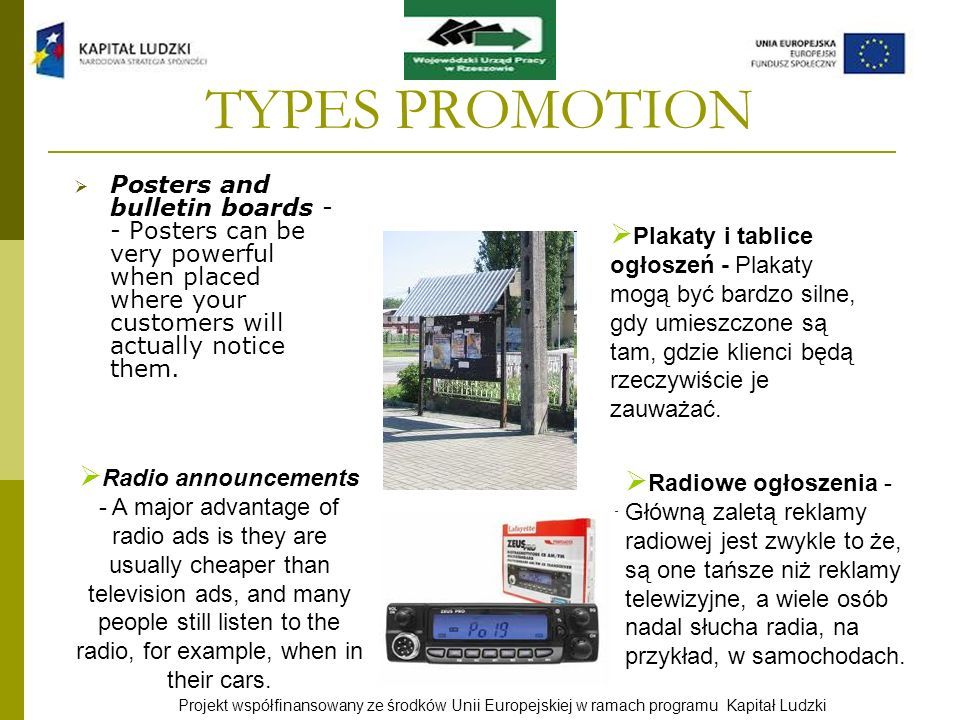 TYPES PROMOTION Posters and bulletin boards - - Posters can be very powerful when placed where your customers will actually notice them.