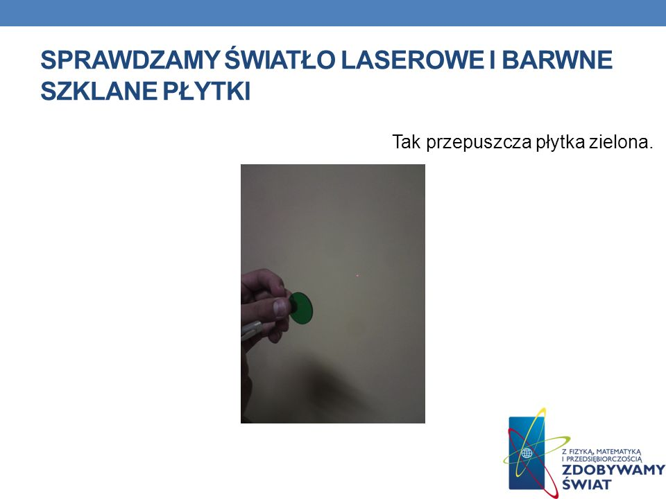 Sprawdzamy światło laserowe i barwne szklane płytki