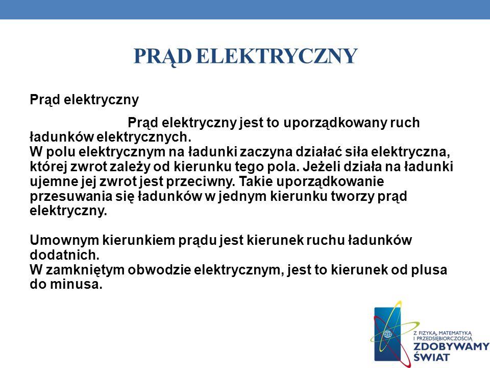 PRĄD ELEKTRYCZNY Prąd elektryczny
