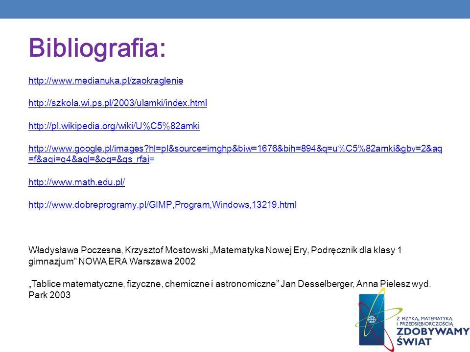 Bibliografia: http://www.medianuka.pl/zaokraglenie