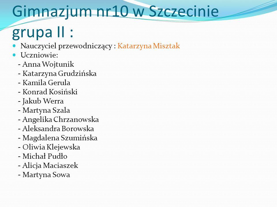 Gimnazjum nr10 w Szczecinie grupa II :