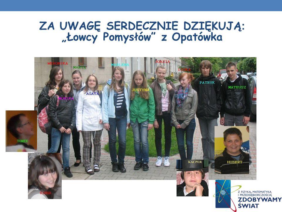 """ZA UWAGĘ SERDECZNIE DZIĘKUJĄ: """"Łowcy Pomysłów z Opatówka"""