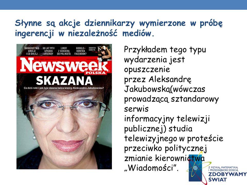Słynne są akcje dziennikarzy wymierzone w próbę ingerencji w niezależność mediów.