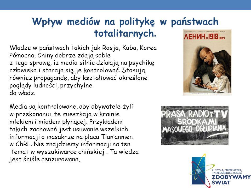 Wpływ mediów na politykę w państwach totalitarnych.