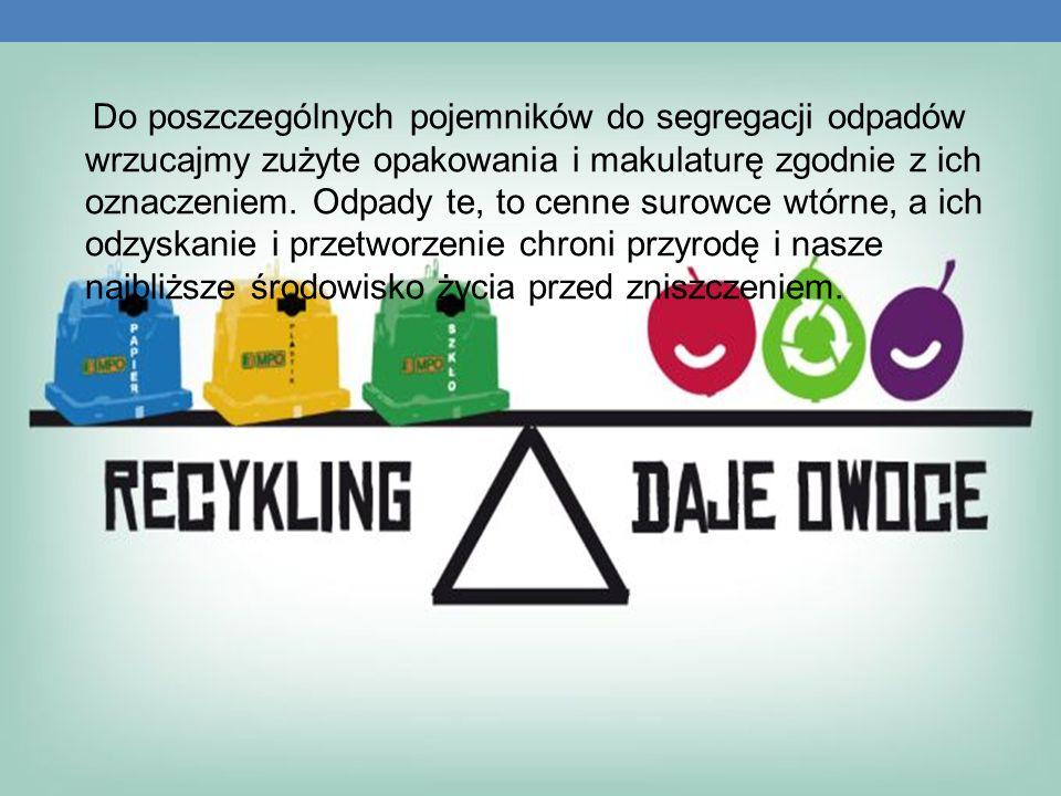 Do poszczególnych pojemników do segregacji odpadów wrzucajmy zużyte opakowania i makulaturę zgodnie z ich oznaczeniem.