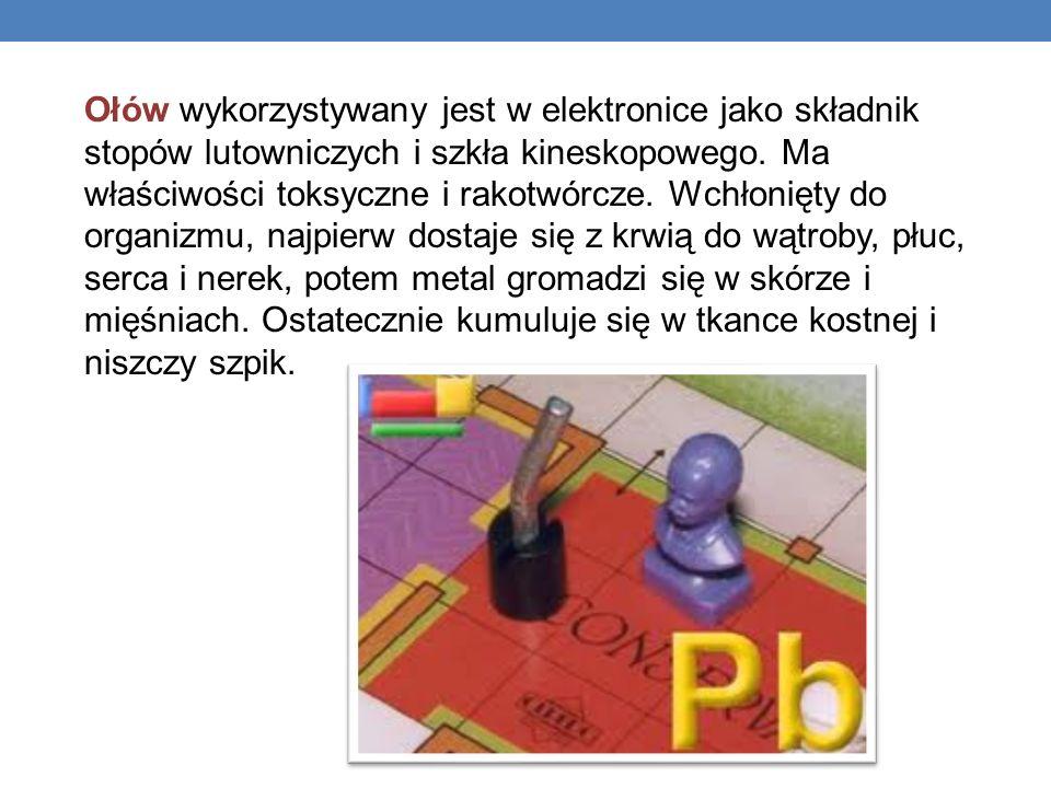 Ołów wykorzystywany jest w elektronice jako składnik stopów lutowniczych i szkła kineskopowego.