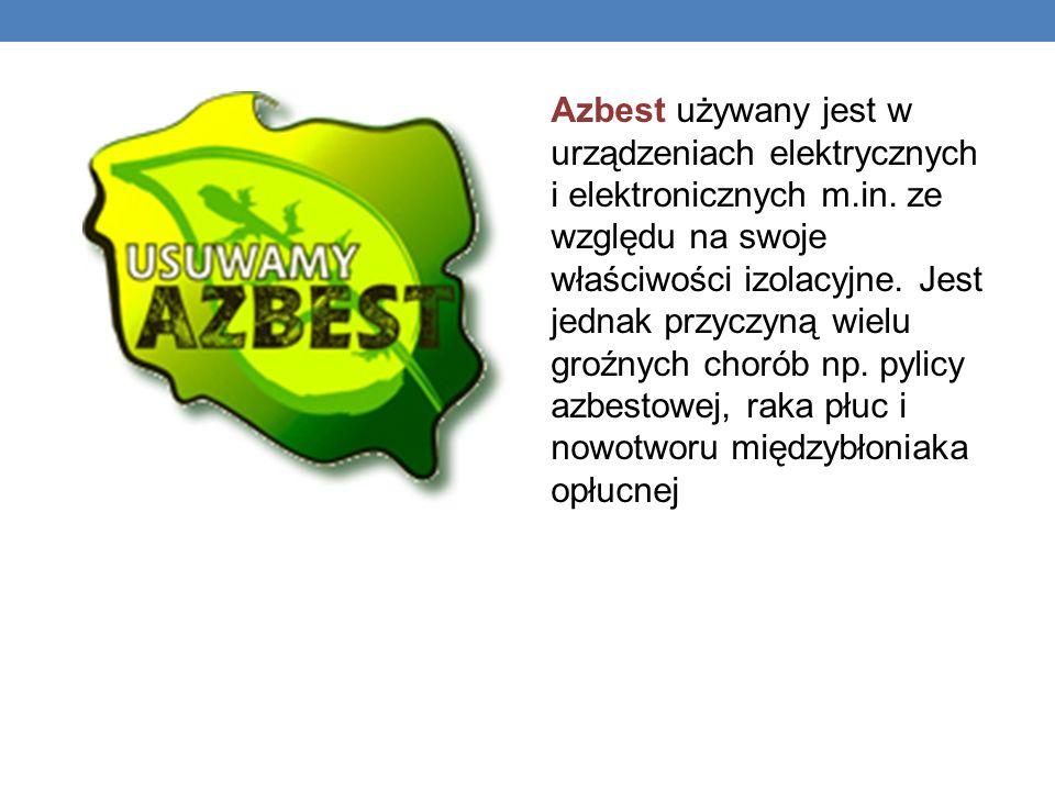 Azbest używany jest w urządzeniach elektrycznych i elektronicznych m