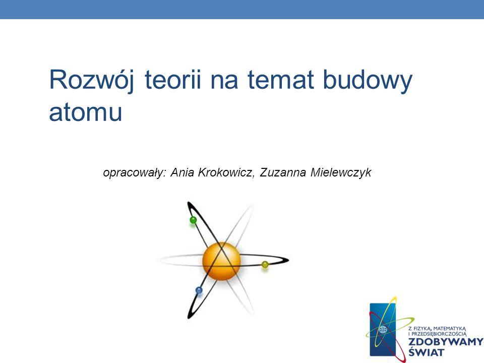 opracowały: Ania Krokowicz, Zuzanna Mielewczyk