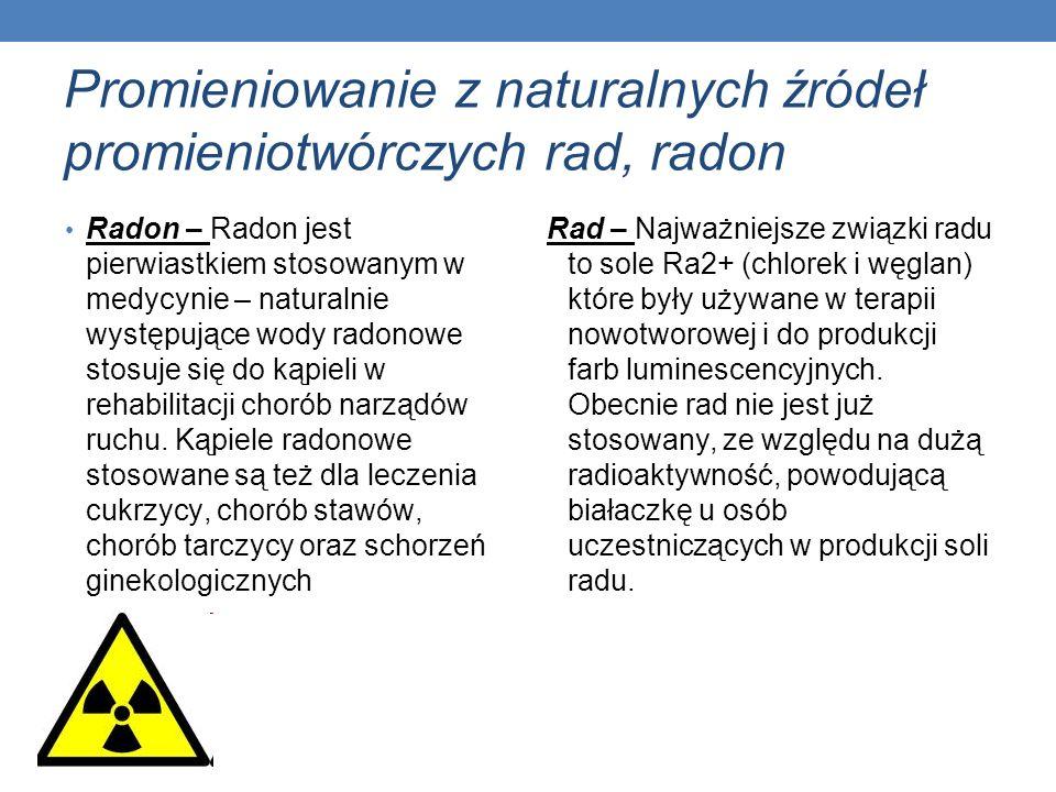 Promieniowanie z naturalnych źródeł promieniotwórczych rad, radon