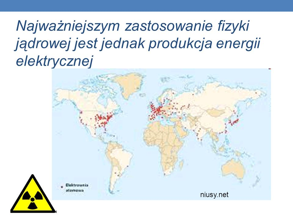 Najważniejszym zastosowanie fizyki jądrowej jest jednak produkcja energii elektrycznej